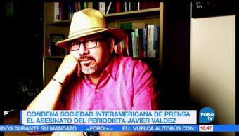 Sociedad Interamericana de Prensa SIP, condena aseinato, Javier Valdez, asesinar al comunicador