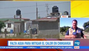 Altas temperaturas, Chihuahua, escases, agua