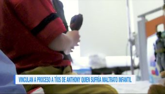 Vinculan a proceso, tíos, Anthony, maltrato infantil