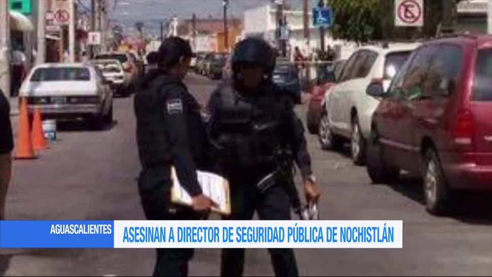 Asesinan Director Seguridad Publica Nochistlan Aguascalientes