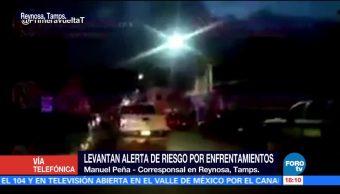 Levantan Alerta Riesgo Enfrentamiento Reynosa Tamaulipas