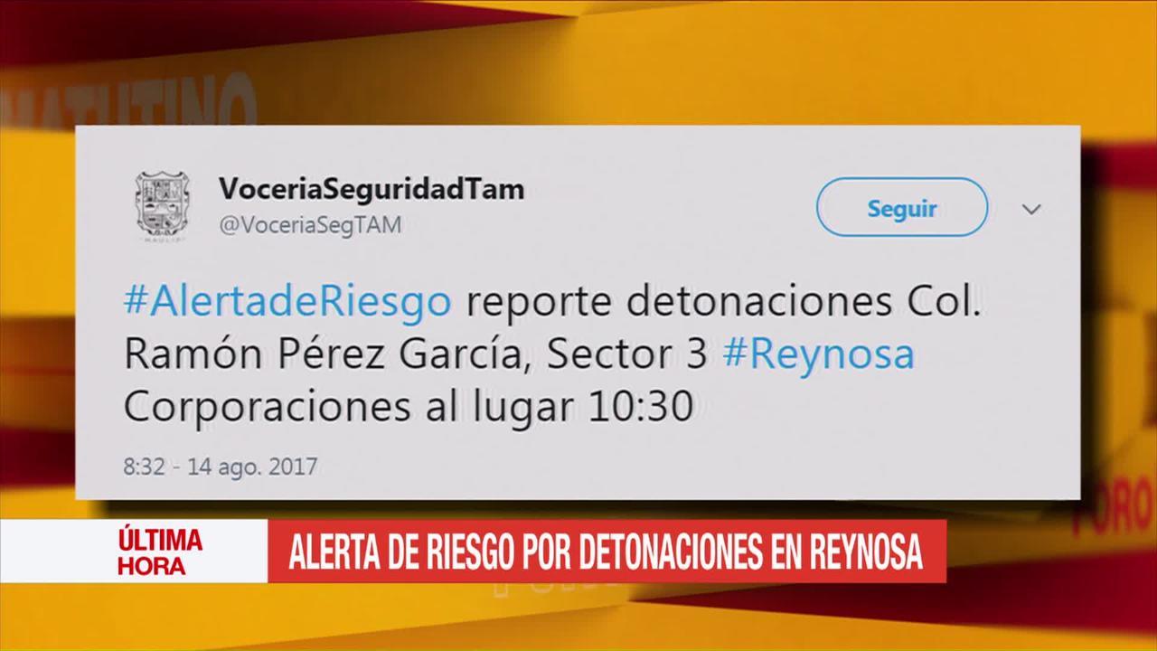 Alerta, riesgo, detonaciones, Reynosa