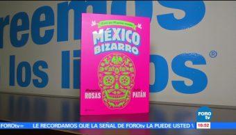 Presentan Libro México Bizarro País Quieres Recordar