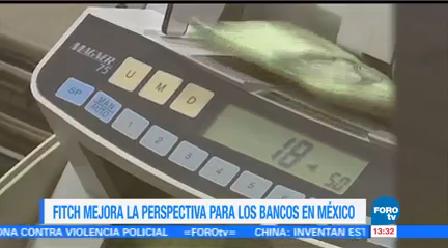 Fitch Mejora Perspectiva Bancos Operan México