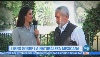 Carlos Galindo y su libro sobre la naturaleza mexicana