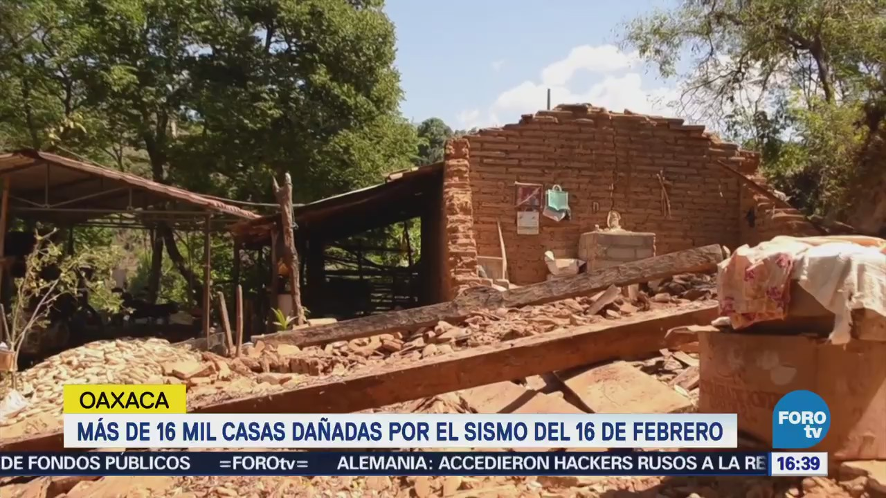 Sismo del 16 febrero dañó más de 16 mil casas en Oaxaca