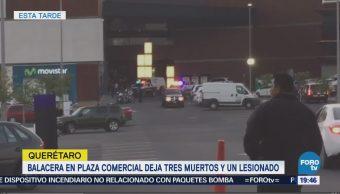 Balacera plaza comercial Querétaro 3 muertos