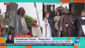Representación Barroca Pasión Cristo Centro Cdmx