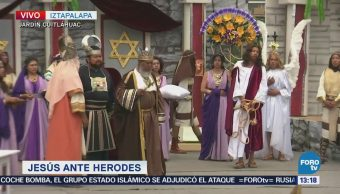 Presentan Cristo Rey Herodes Representación Iztapalapa