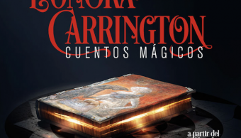 Leonora Carrington cuentos mágicos, Guía de fin de semana