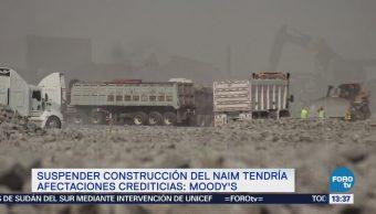 Suspender construcción del NAIM tendría afectaciones crediticias Moody's