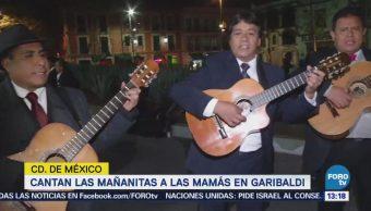 Cantan Mañanitas Mamás Garibaldi, CDMX