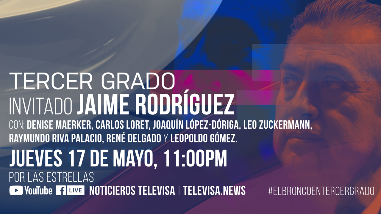 Tercer-Grado-Televisa-Jaime-Rodriguez-Calderon-El-Bronco-en-vivo