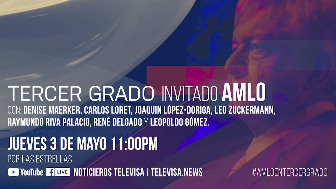 Tercer Grado Televisa 2018 fecha y hora; AMLO primer invitado