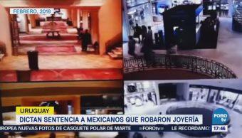 Dictan Sentencia Mexicanos Robaron Joyería Uruguay