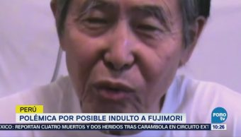Posible Indulto Fujimori Genera Polémica Perú