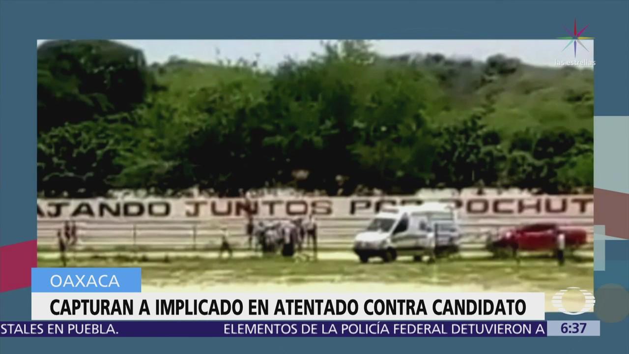 Arrestan a presunto autor de atentado contra candidato en Oaxaca