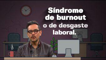 #Despejandodudas Síndrome De Burnout Desgaste Laboral Explica