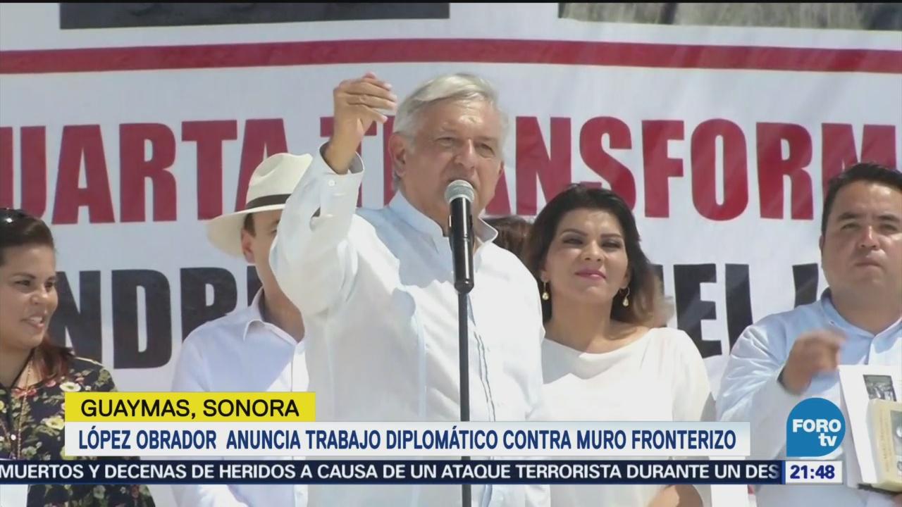 AMLO Anuncia Trabajo Diplomático Contra Muro Fronterizo