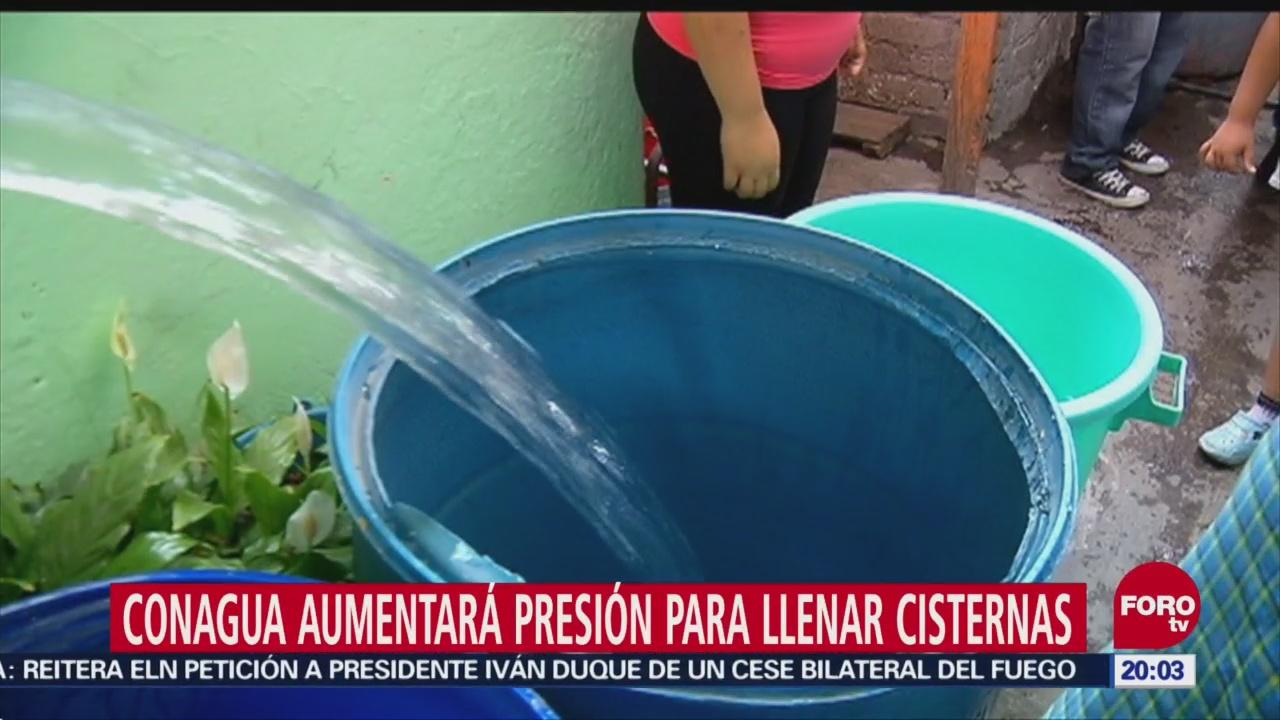 Conagua Aumentará Presión Para Llenar Cisternas