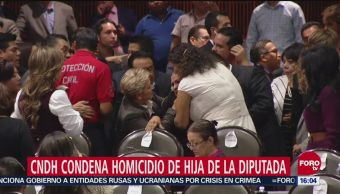 CNDH condena homicida la de hija de diputada de Morena
