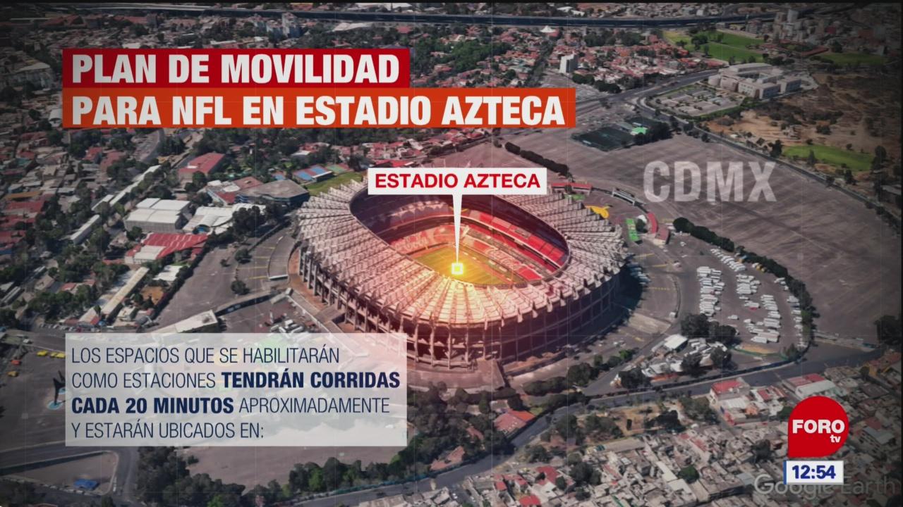 Plan de movilidad para NFL en Estadio Azteca, CDMX