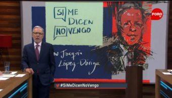 Si Me Dicen No Vengo Joaquín López-Dóriga