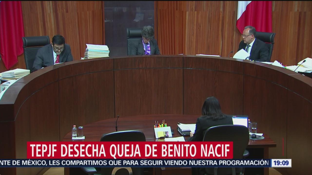 TEPJF Desecha Queja Consejero Benito Nacif