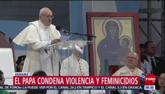 Papa Francisco condena violencia y feminicidios