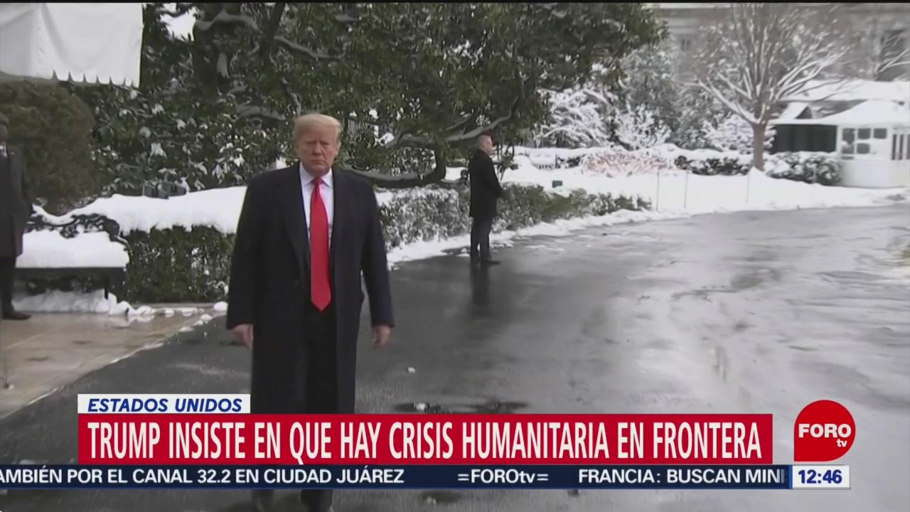 Trump insiste que hay crisis humanitaria en la frontera con México
