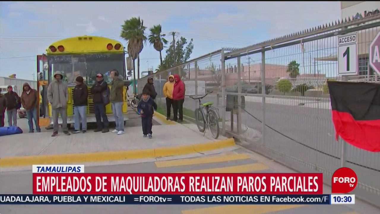 23 maquiladoras continúan en paro en Tamaulipas
