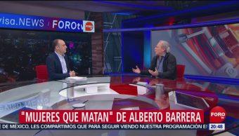 Foto: Mujeres Que Matan Libro Alberto Barrera 01 de Febrero 2019