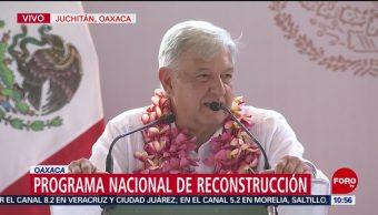 FOTO: AMLO encabeza el Programa Nacional de Reconstrucción en Juchitán, 27 ABRIL 2019