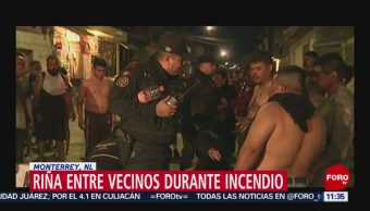 Riña entre vecinos durante incendio en Monterrey, NL