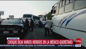 Choque deja varios heridos en la México-Querétaro