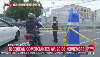 Comerciantes bloquean avenida 20 Noviembre CDMX