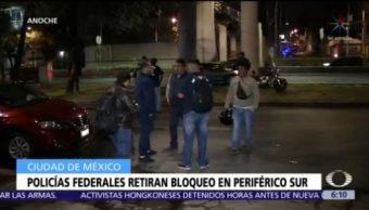 Policías federales retiran bloqueo en Periférico Sur, CDMX