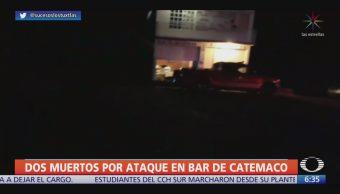 Atacan bar en Catemaco, Veracruz; hay 2 muertos