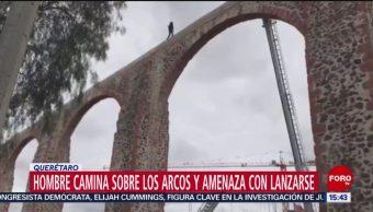 FOTO: Sujeto Amenaza Con Suicidarse Desde Los Arcos Querétaro