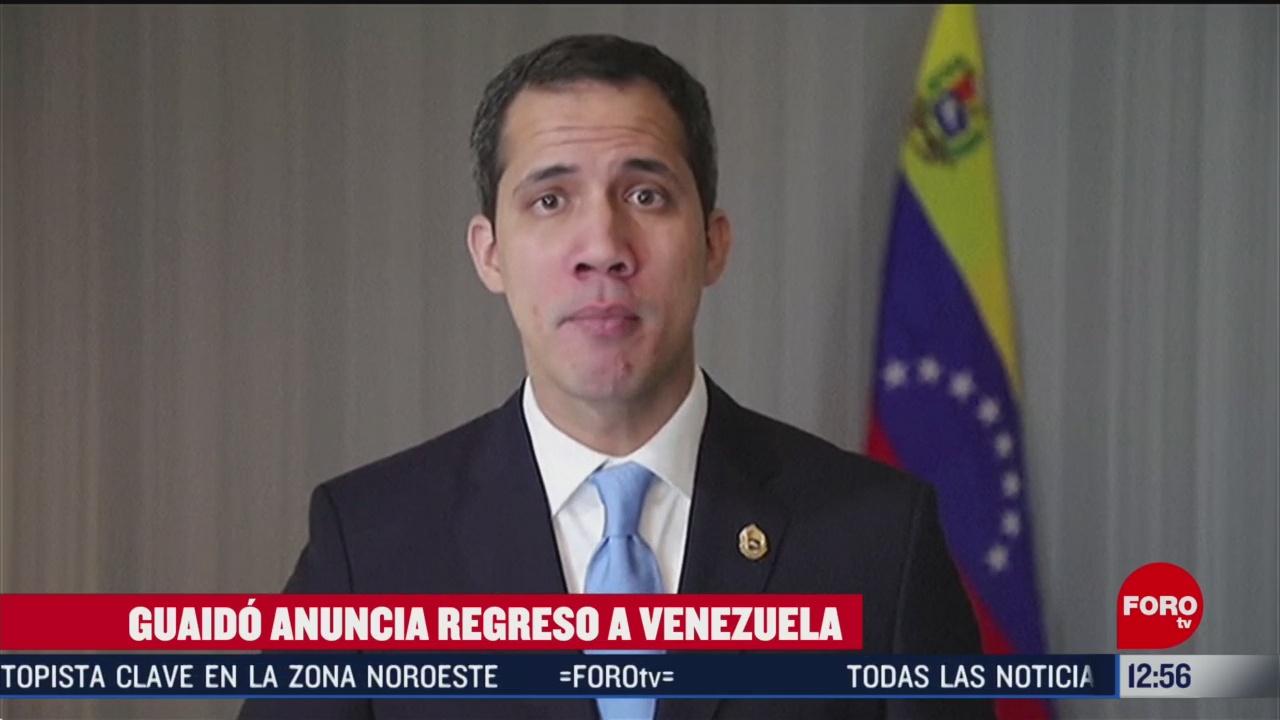 juan guaido anuncia su regreso a venezuela