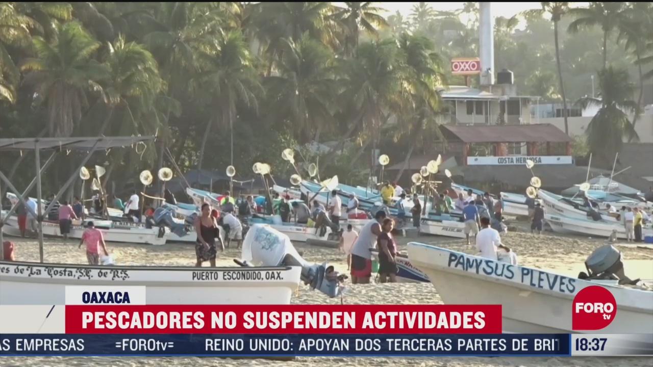 FOTO: pescadores de oaxaca no han suspendido actividades