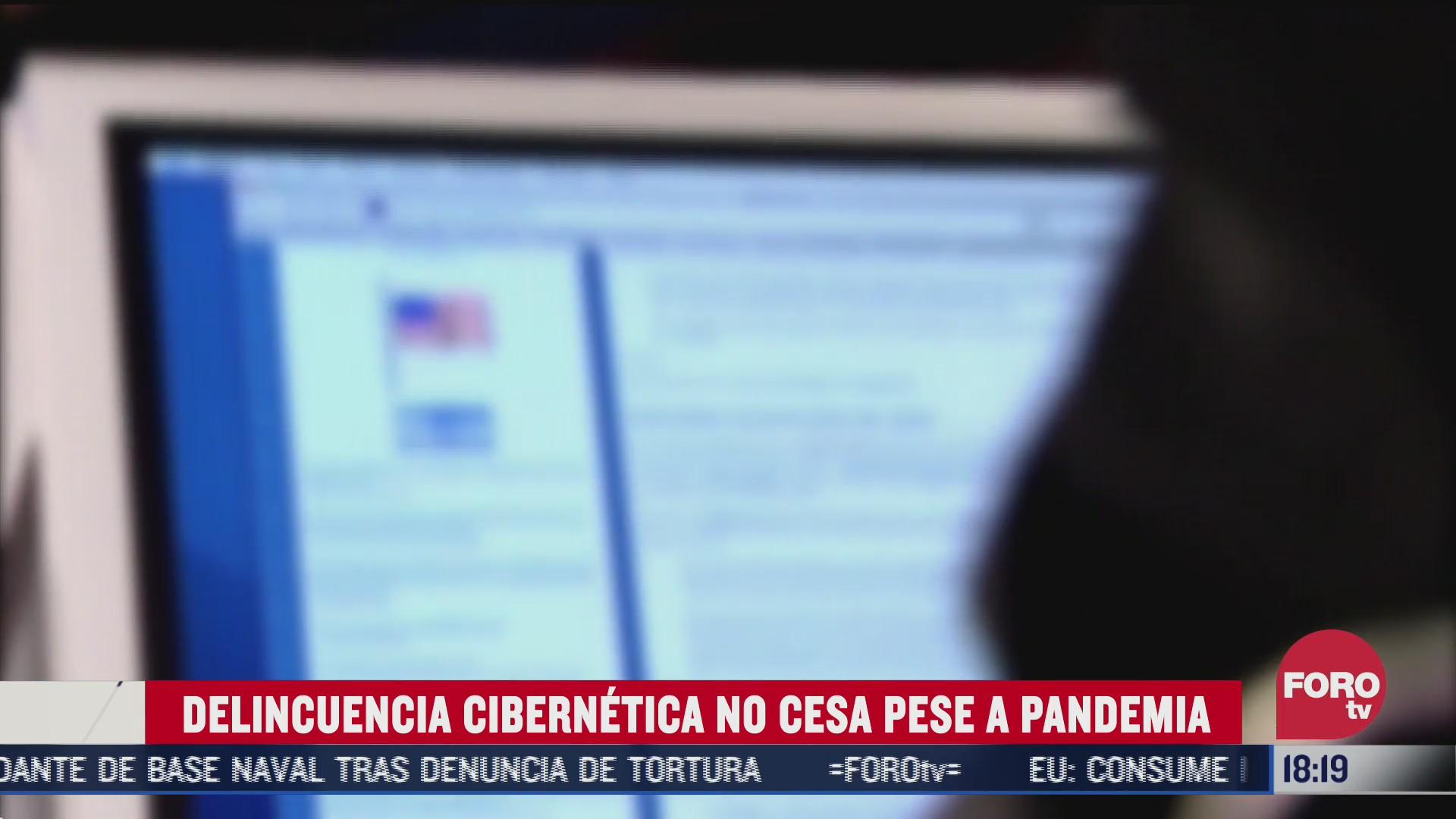 fraudes ciberneticos no cesan pese a pandemia de covid