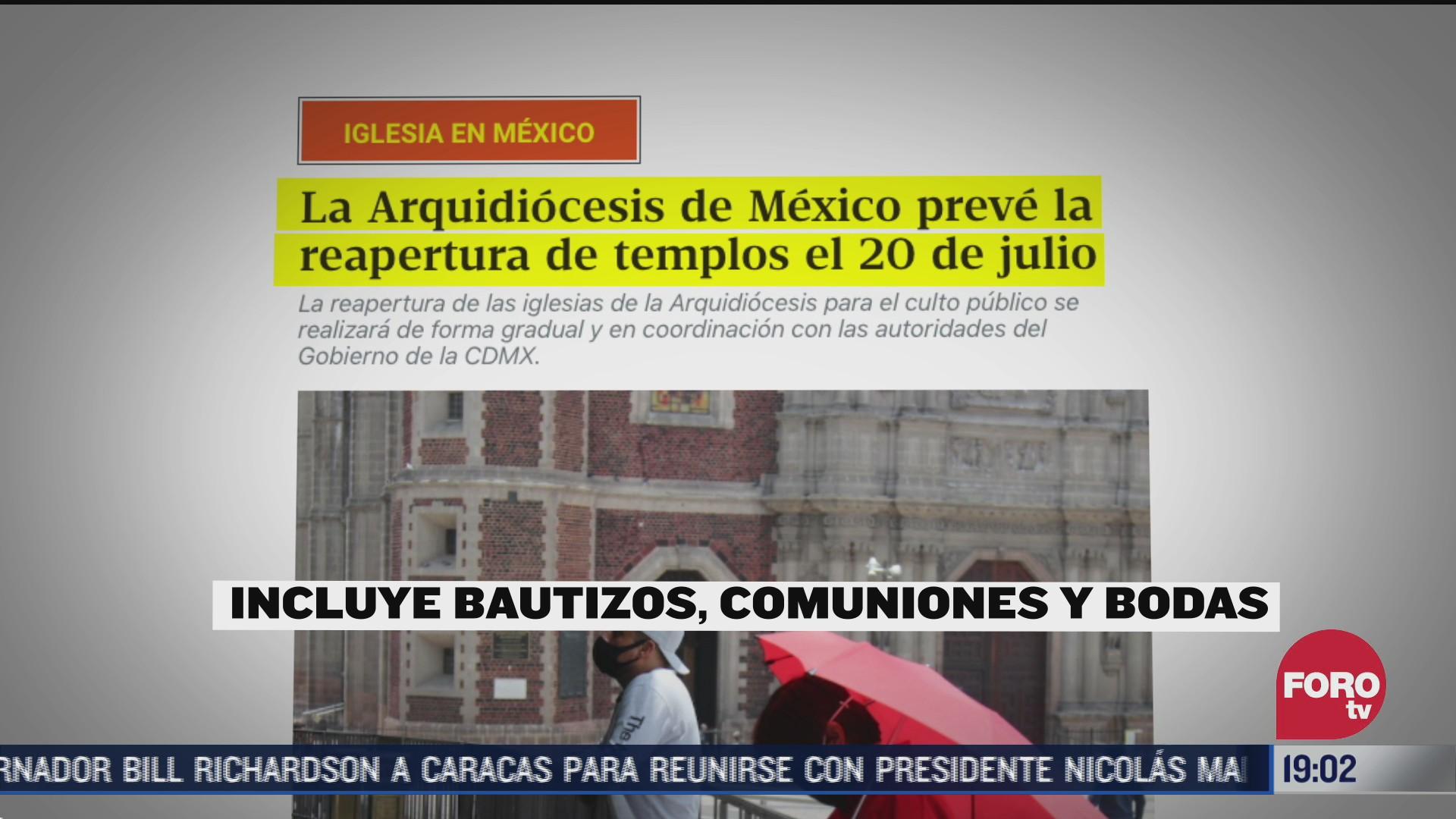 Arquidiocesis anuncia reapertura de iglesias en CDMX el próximo 20 de julio