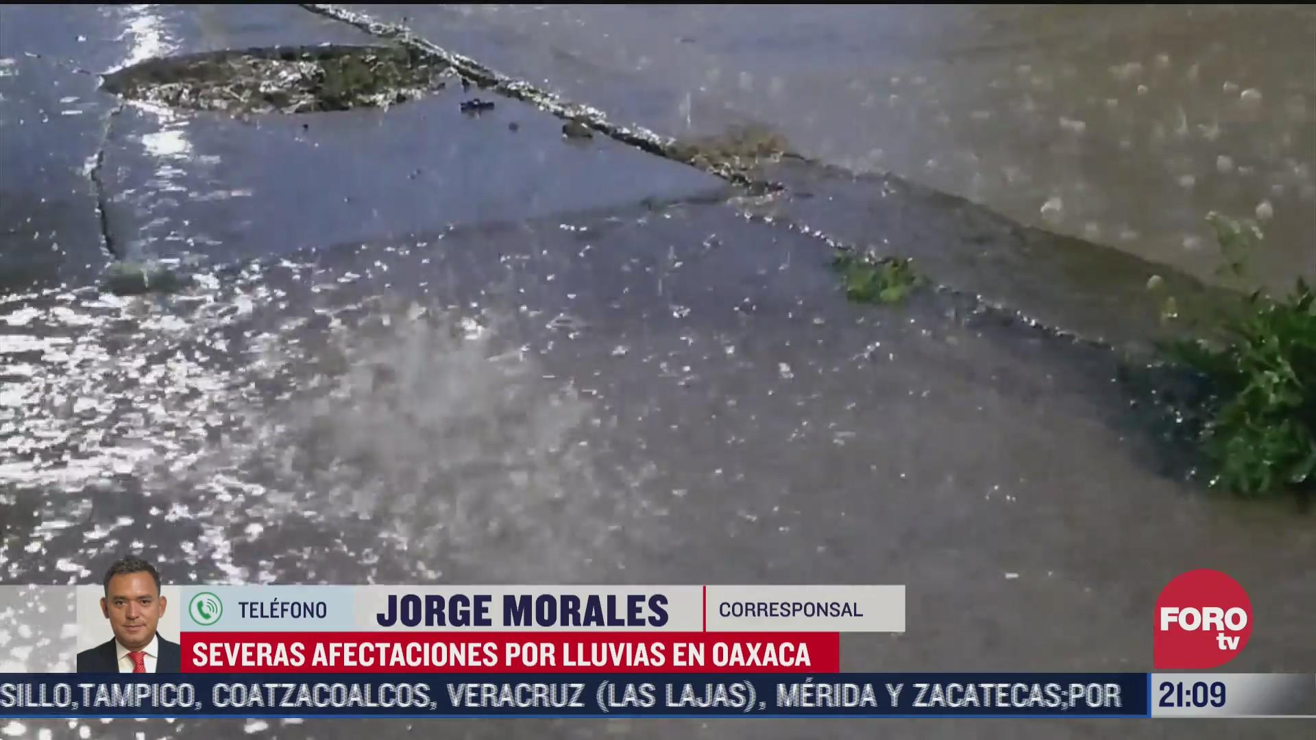 afectaciones severas en oaxaca tras horas de lluvia