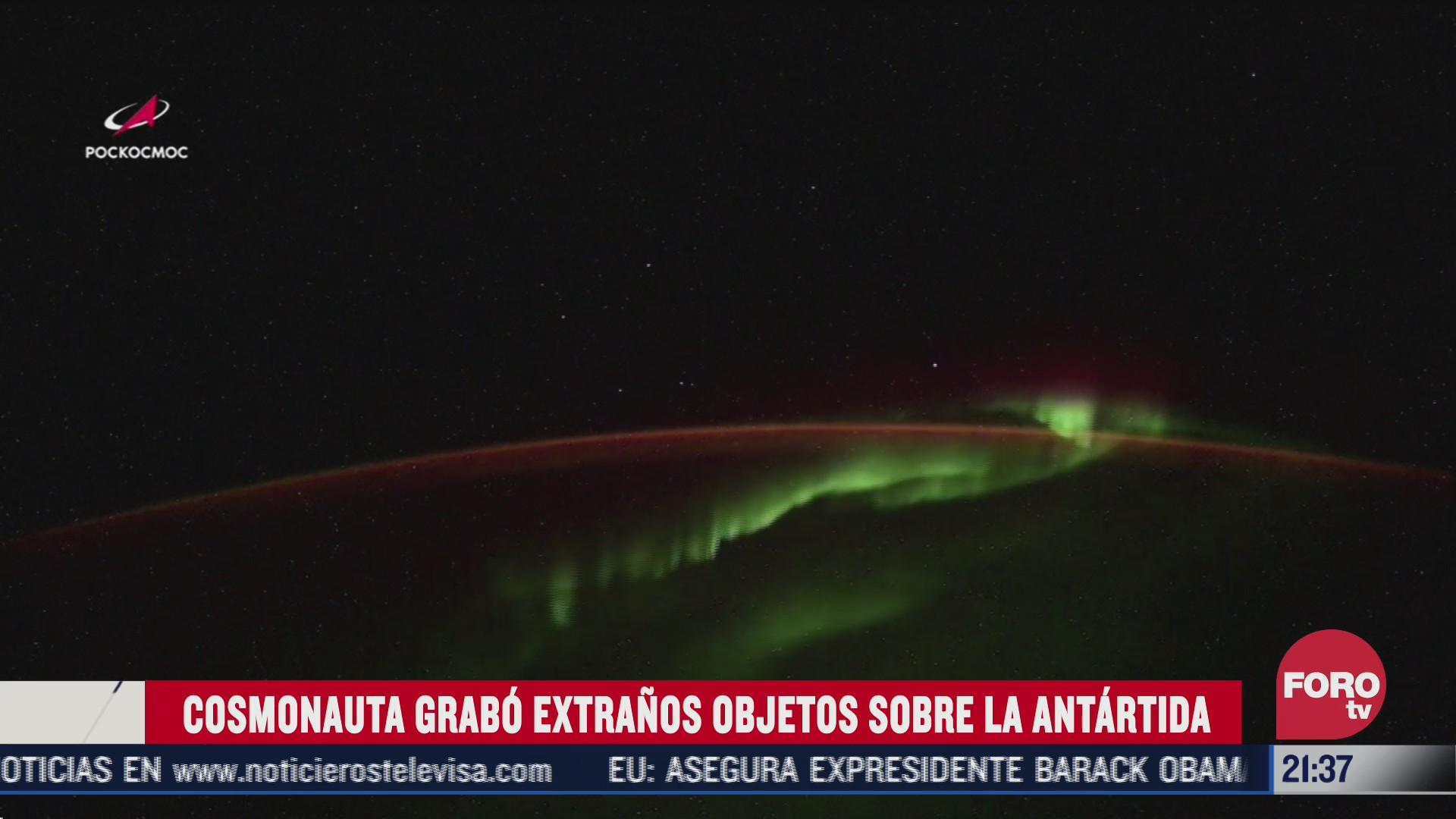 nauta ruso graba en video dos extraños objetos sobre la Antártida y una aurora boreal