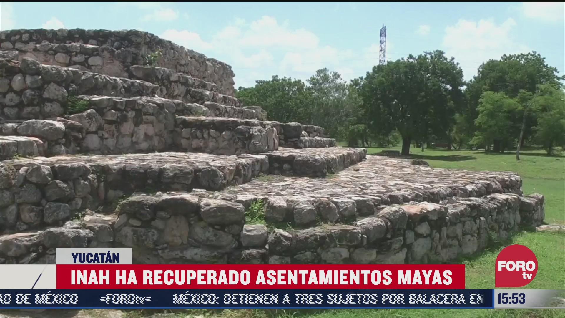 inah ha recuperado asentamientos mayas en yucatan