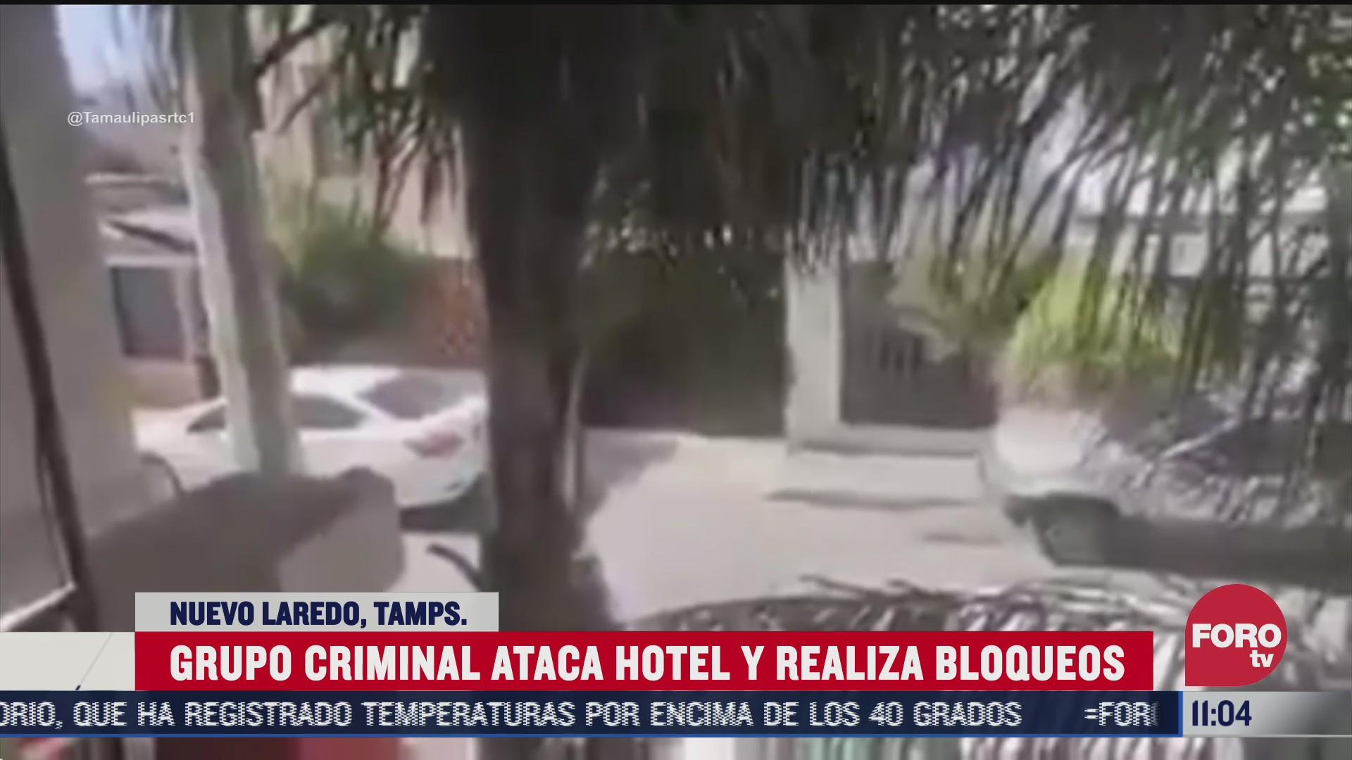 integrantes del cartel del noreste atacan hotel en nuevo laredo tamaulipas