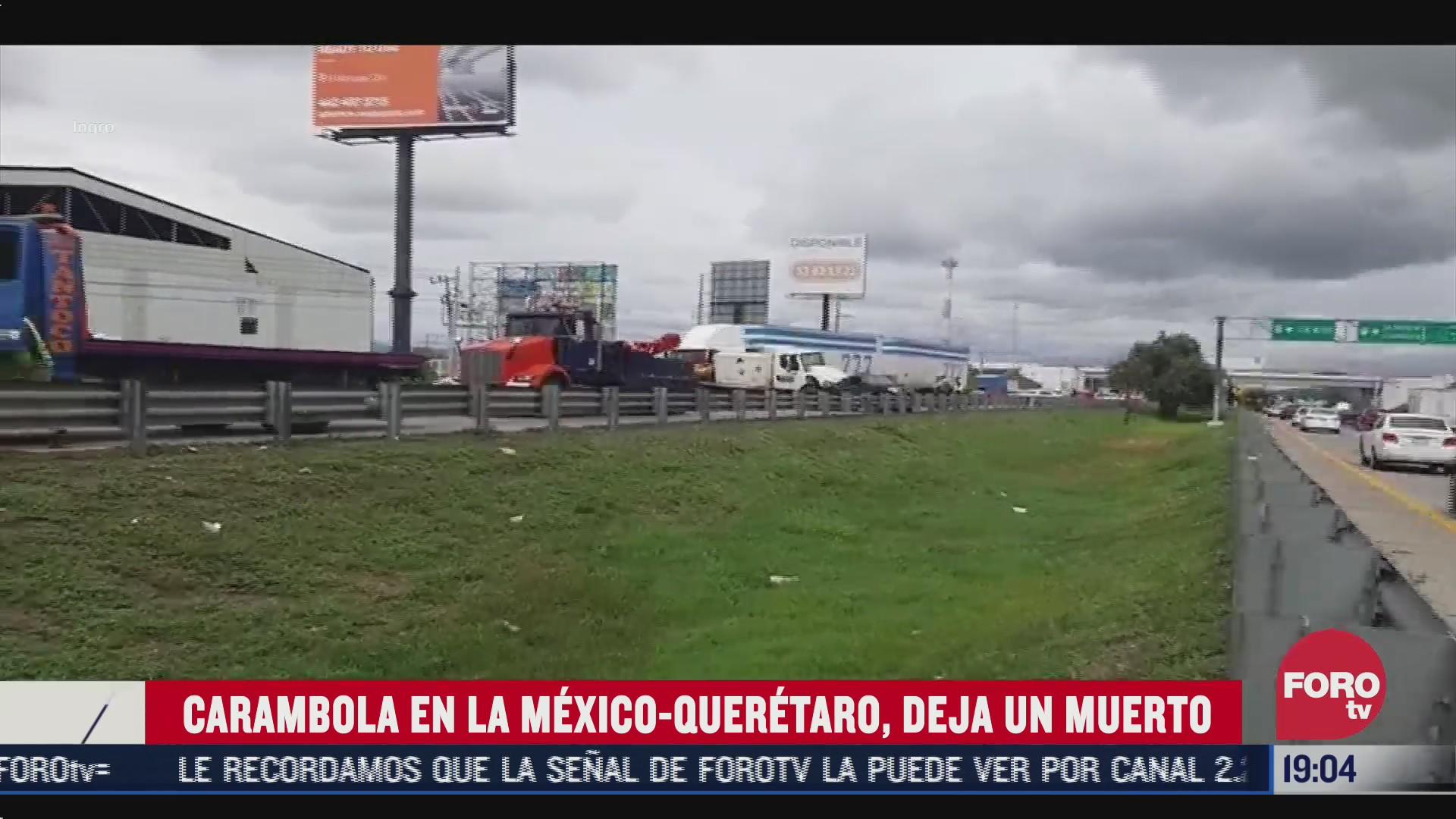carambola en la carretera mexico queretaro deja un muerto