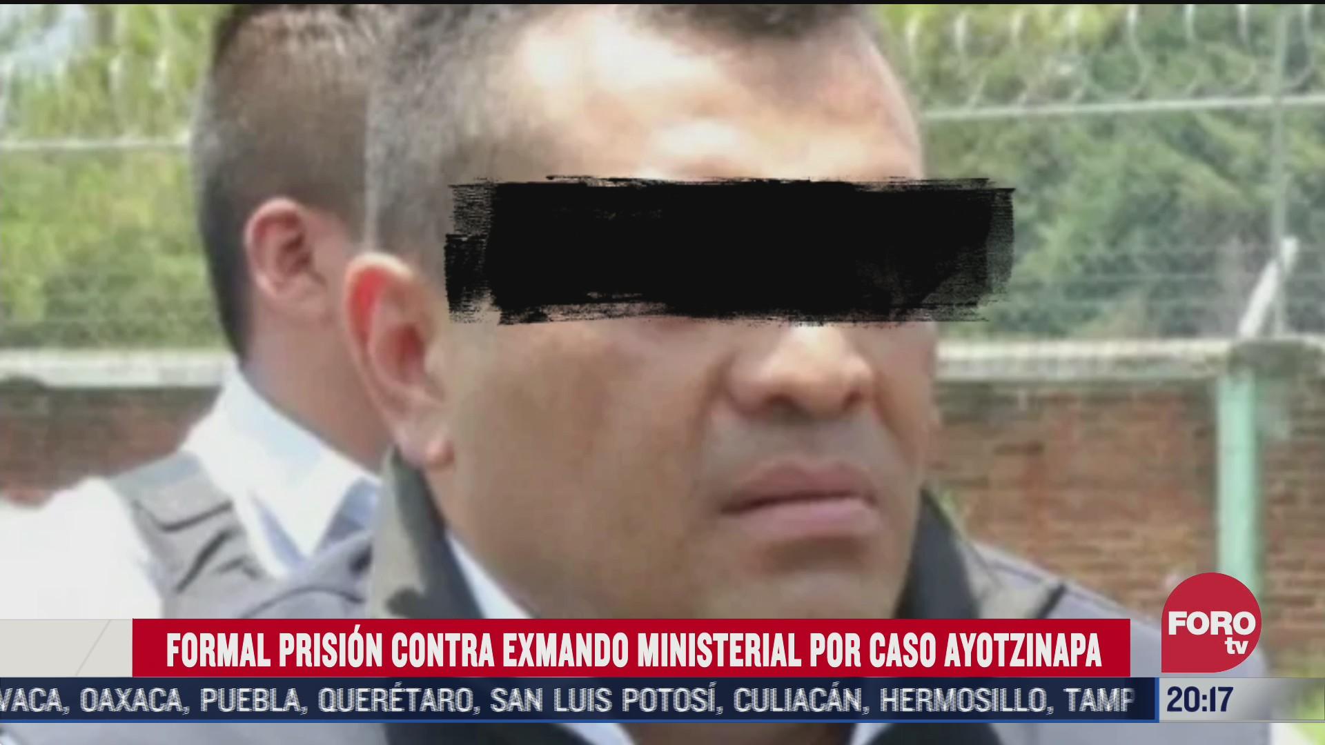 formal prision contra exmando ministerial por caso ayotzinapa