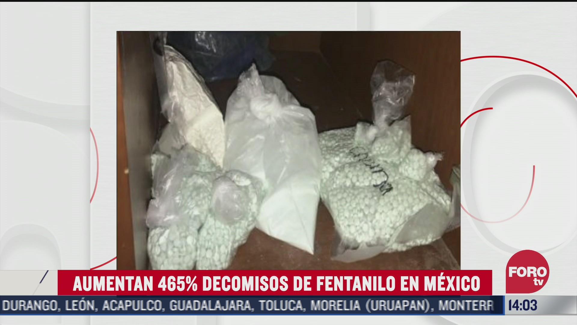 gobierno federal decomisa cifra record de fentanilo